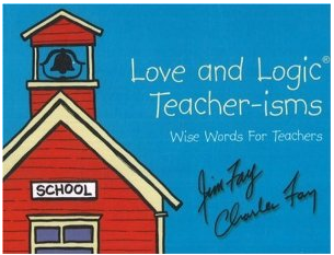 Love and Logic Teacher-isms