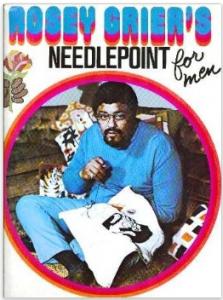 """Rosey Greer's """"Needlepoint for Men"""""""