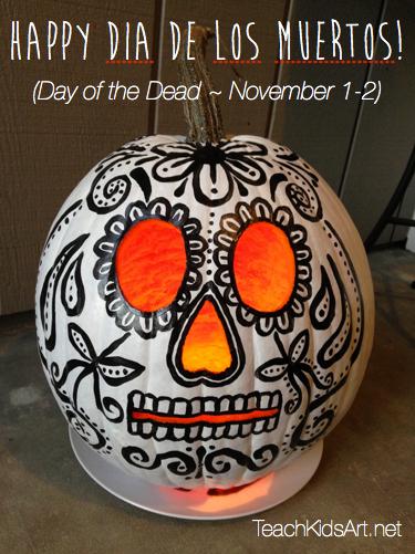 happy dia de los muertos    day of the dead   u2022 teachkidsart