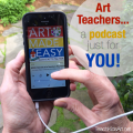 A Podcast Just for Art Teachers