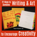 22 Ways to Combine Writing & Art to Encourage Creativity