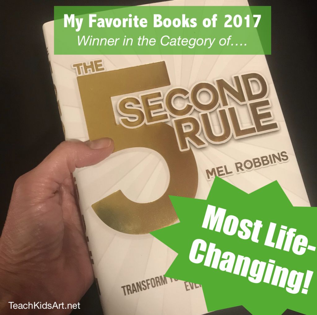 My Favorite Books of 2017: Most Life-Changing = The 5 Second Rule