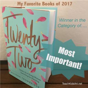 "Most Important Book of 2017 - ""Twenty-Two"" by Allison Trowbridge"